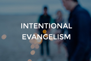 Intentional Evangelism